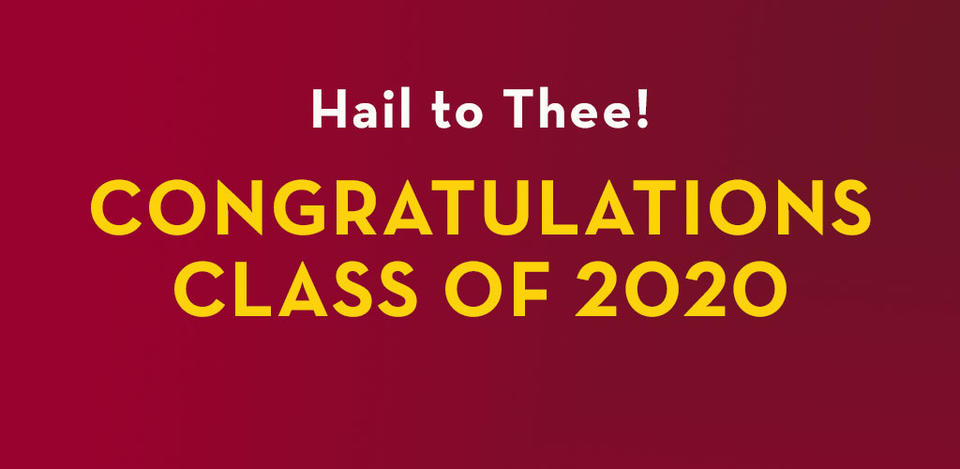 Hail to Thee! Congratulations Class of 2020
